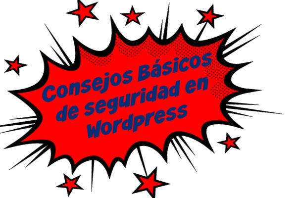 Consejos Básicos de seguridad en Wordpress