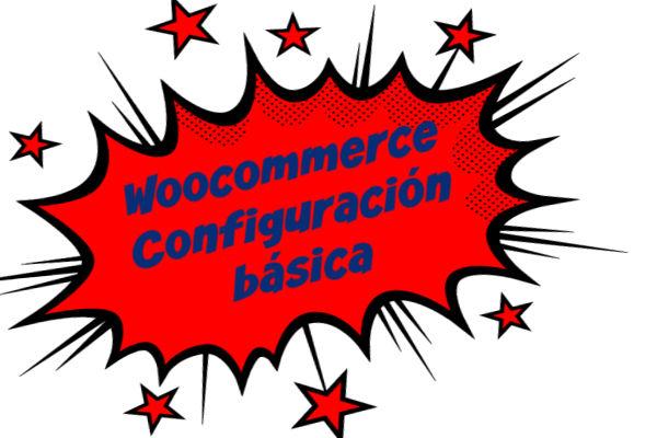 Woocommerce Configuración básica
